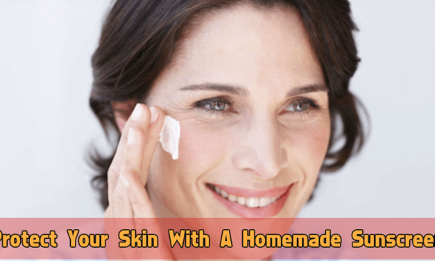 Protect Your Skin With A Homemade Sunscreen